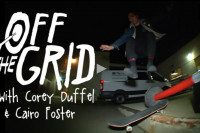 Off The Grid with Corey Duffel & Cairo Foster