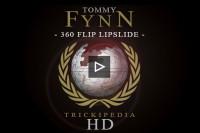 Tommy Fynn - 360 Flip Lipslides